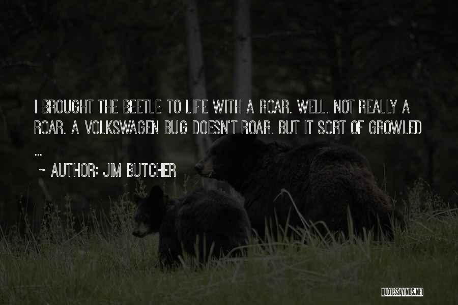 Volkswagen Quotes By Jim Butcher