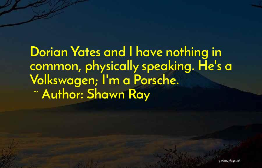 Volkswagen Quotes By Shawn Ray
