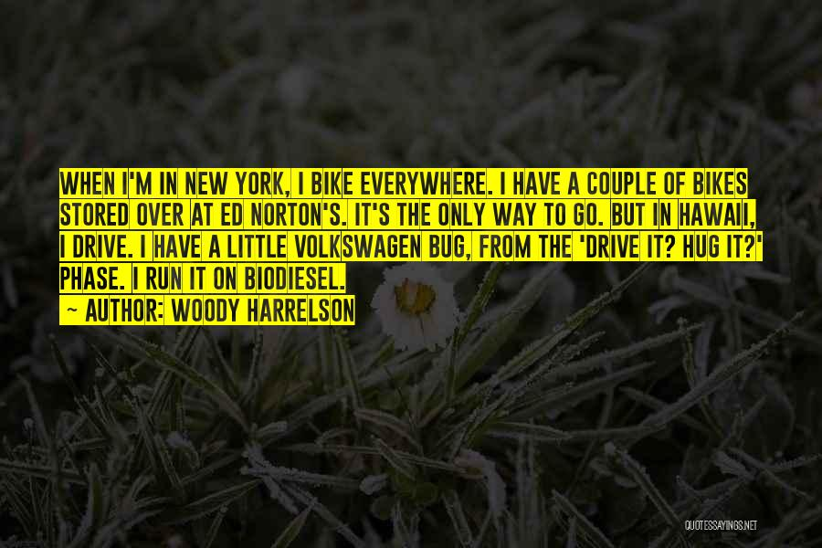 Volkswagen Quotes By Woody Harrelson