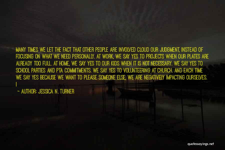 Volunteering At Church Quotes By Jessica N. Turner