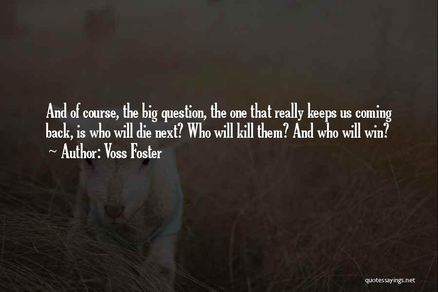 Voss Foster Quotes 1632488