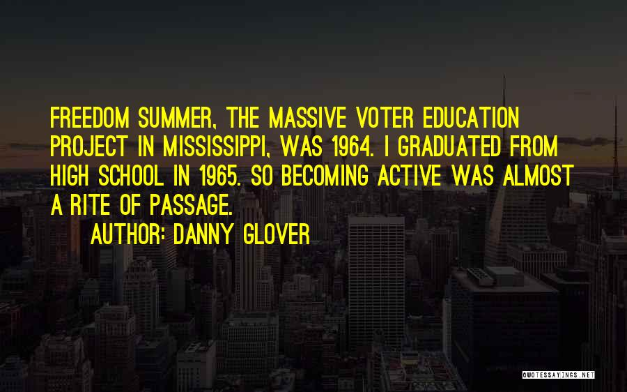 Voter Education Quotes By Danny Glover