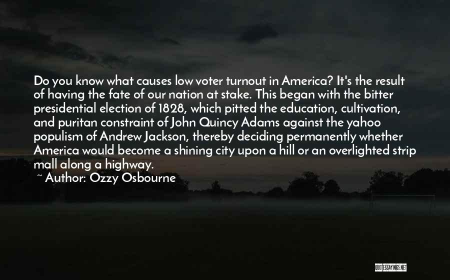 Voter Education Quotes By Ozzy Osbourne
