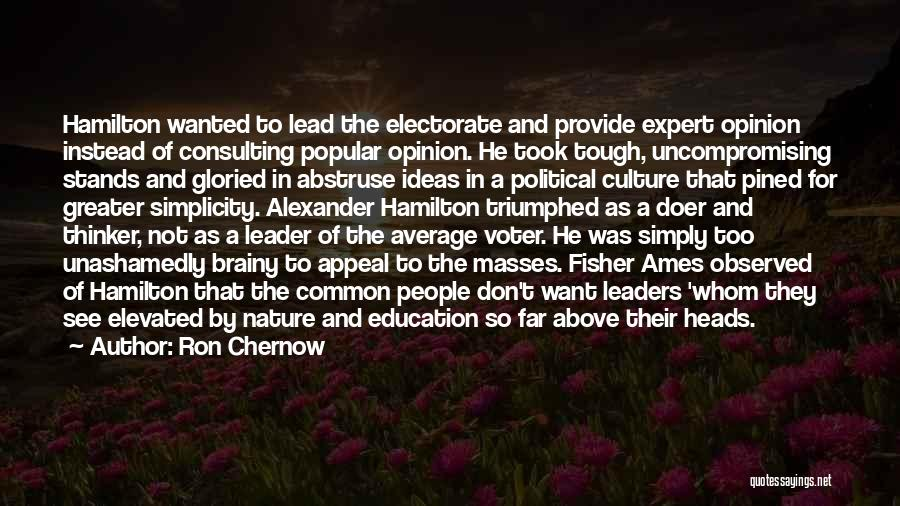 Voter Education Quotes By Ron Chernow