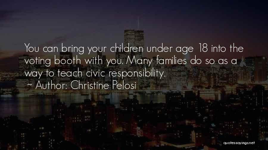 Voting Responsibility Quotes By Christine Pelosi