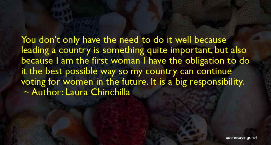 Voting Responsibility Quotes By Laura Chinchilla