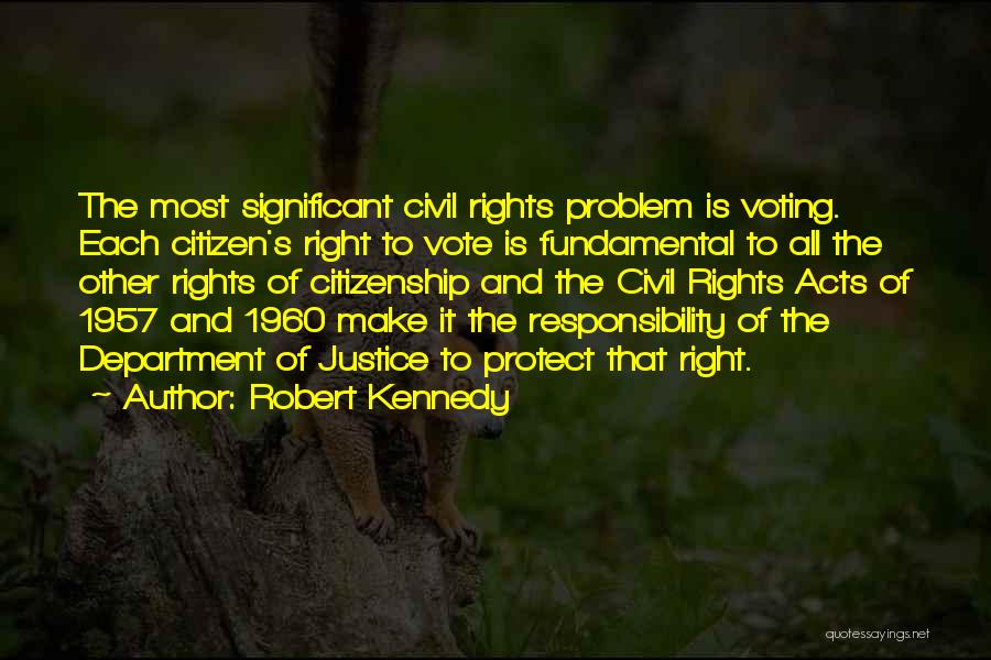 Voting Responsibility Quotes By Robert Kennedy