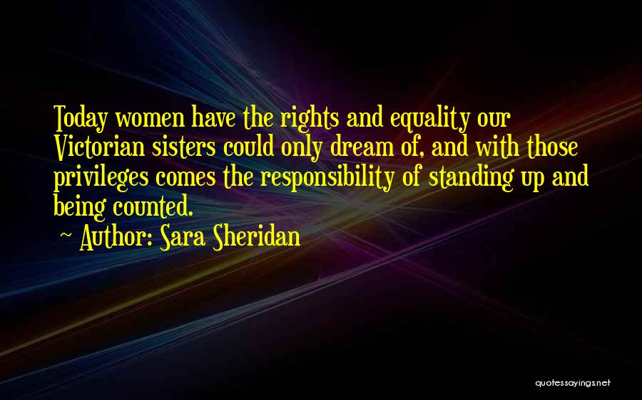 Voting Responsibility Quotes By Sara Sheridan