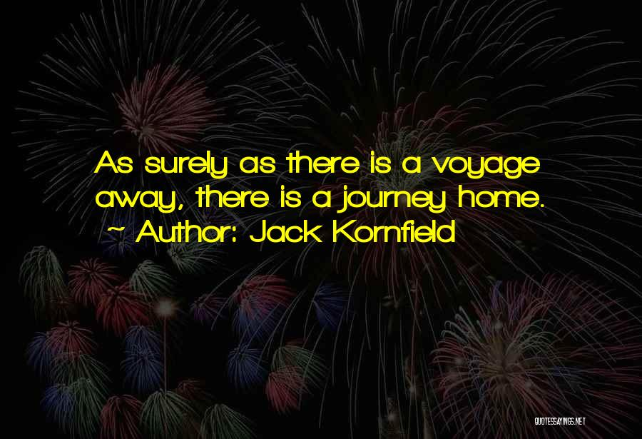 Voyage Home Quotes By Jack Kornfield