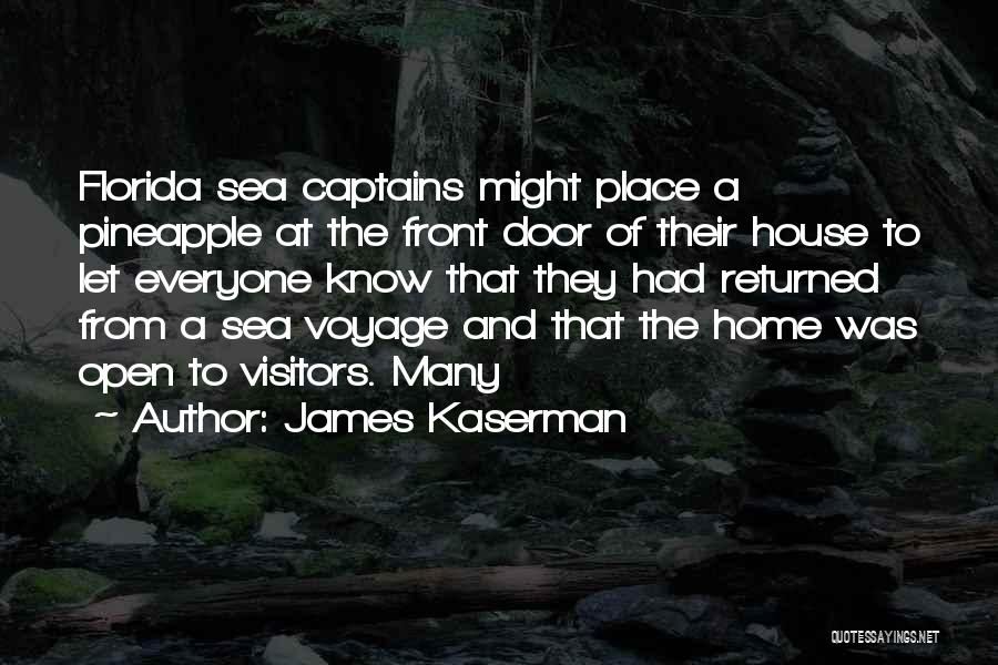 Voyage Home Quotes By James Kaserman