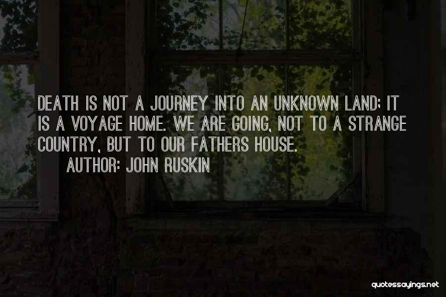 Voyage Home Quotes By John Ruskin