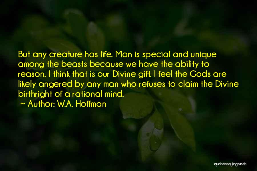 W.A. Hoffman Quotes 1084460