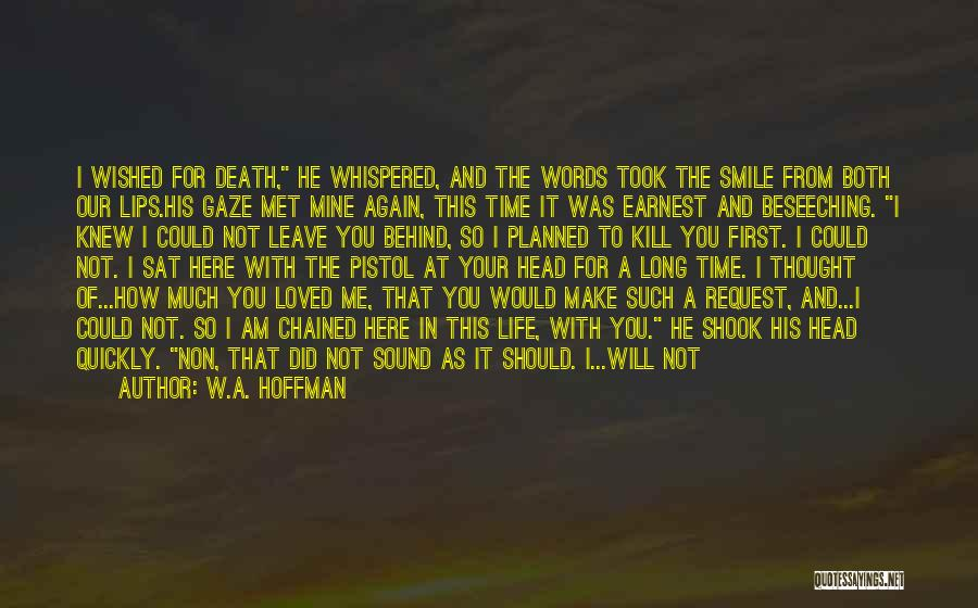 W.A. Hoffman Quotes 1634248