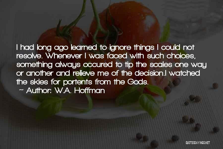 W.A. Hoffman Quotes 809099
