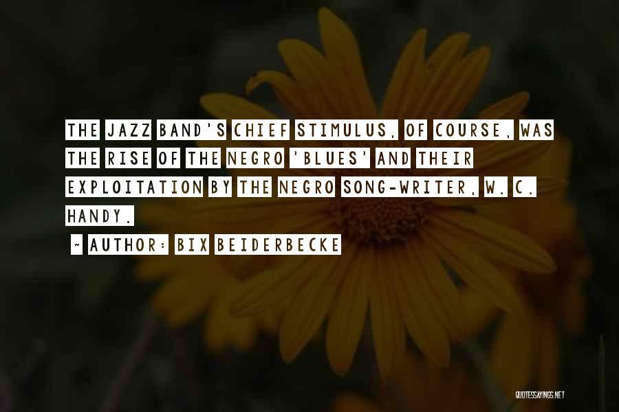 W.c. Handy Quotes By Bix Beiderbecke