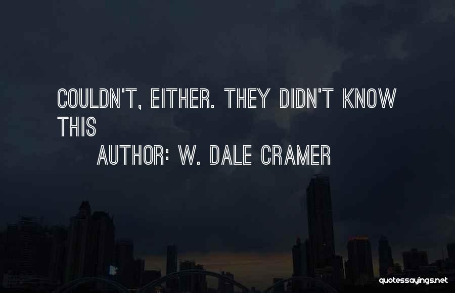 W. Dale Cramer Quotes 1792228