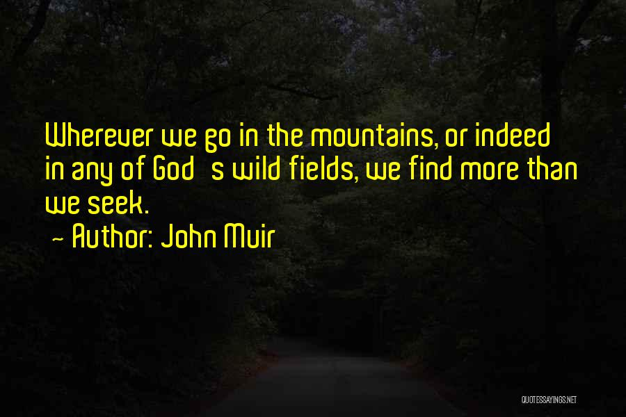 W E Fields Quotes By John Muir