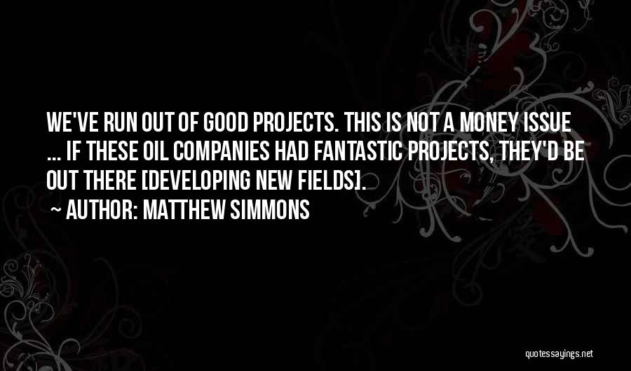 W E Fields Quotes By Matthew Simmons