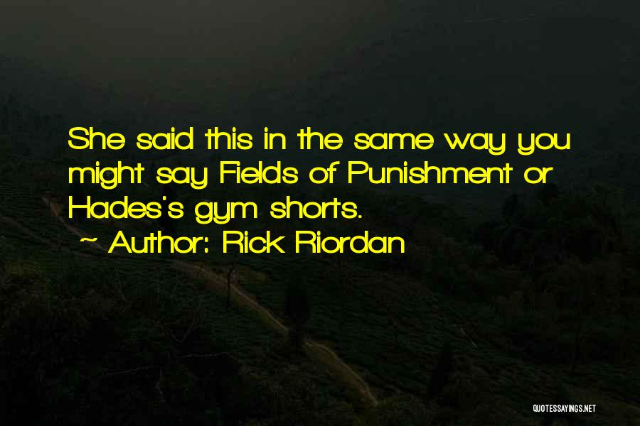 W E Fields Quotes By Rick Riordan