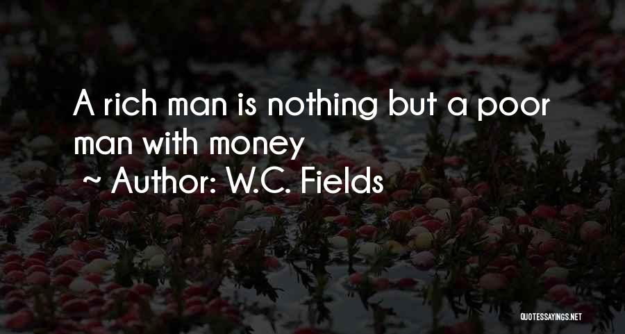 W E Fields Quotes By W.C. Fields
