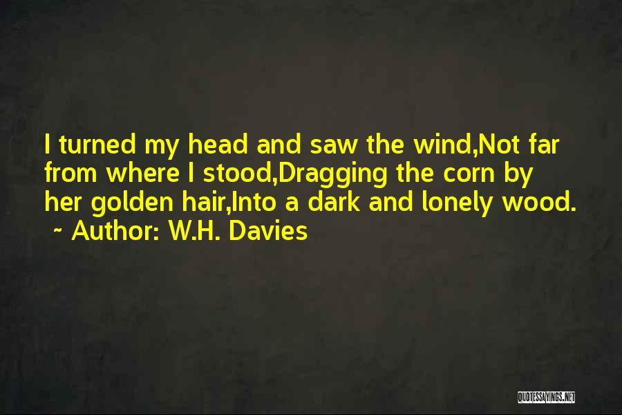 W.H. Davies Quotes 259832