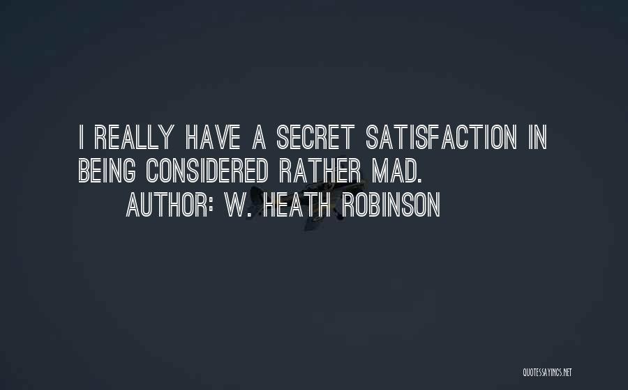 W. Heath Robinson Quotes 1375024