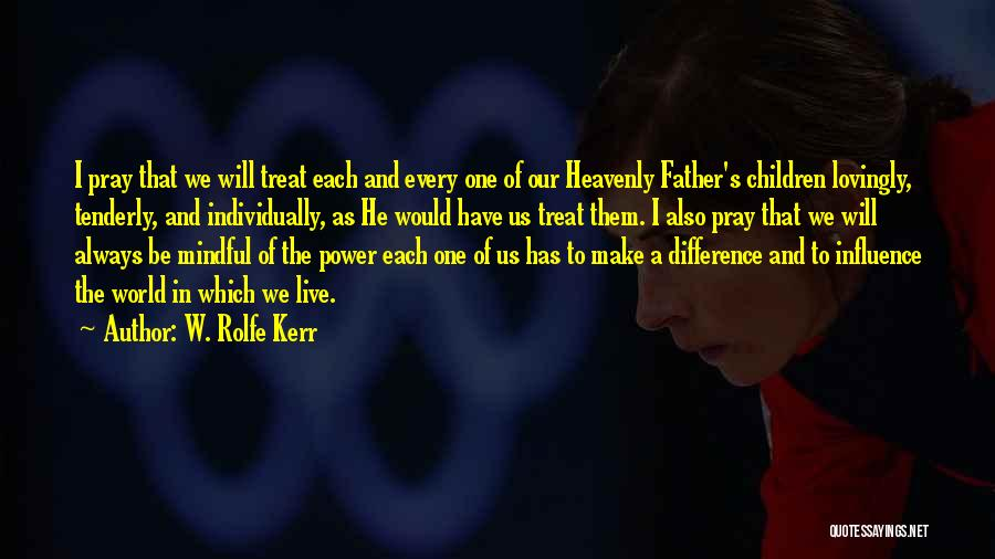 W. Rolfe Kerr Quotes 122673