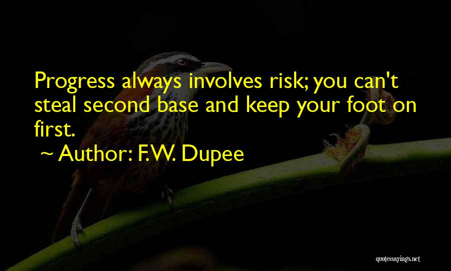 W T F Quotes By F.W. Dupee