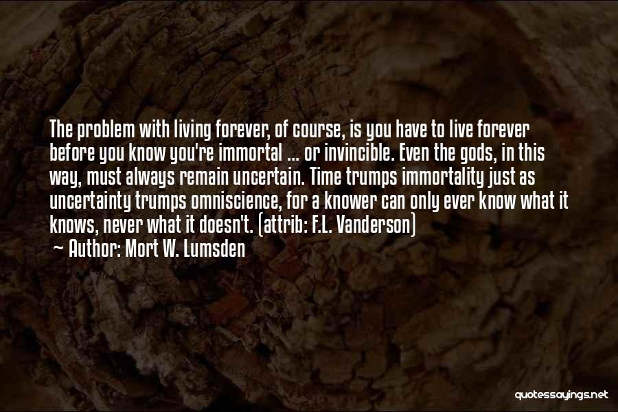 W T F Quotes By Mort W. Lumsden