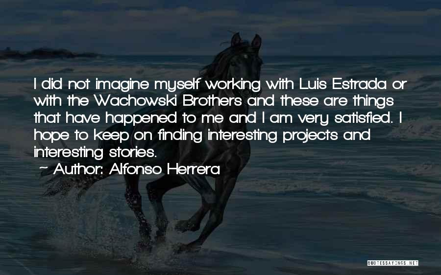 Wachowski Brothers Quotes By Alfonso Herrera
