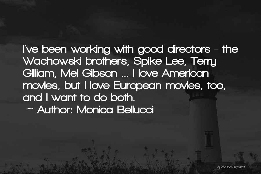 Wachowski Brothers Quotes By Monica Bellucci