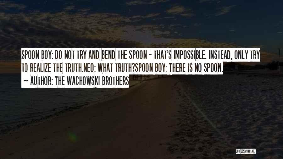 Wachowski Brothers Quotes By The Wachowski Brothers