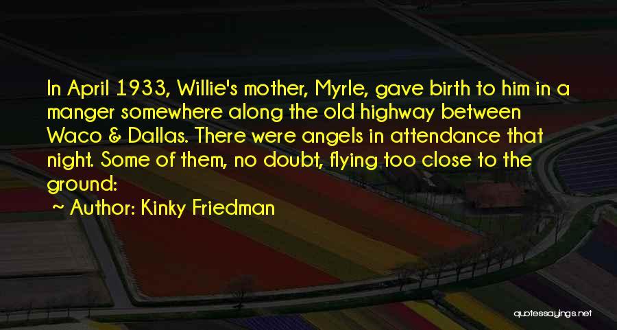 Waco Quotes By Kinky Friedman