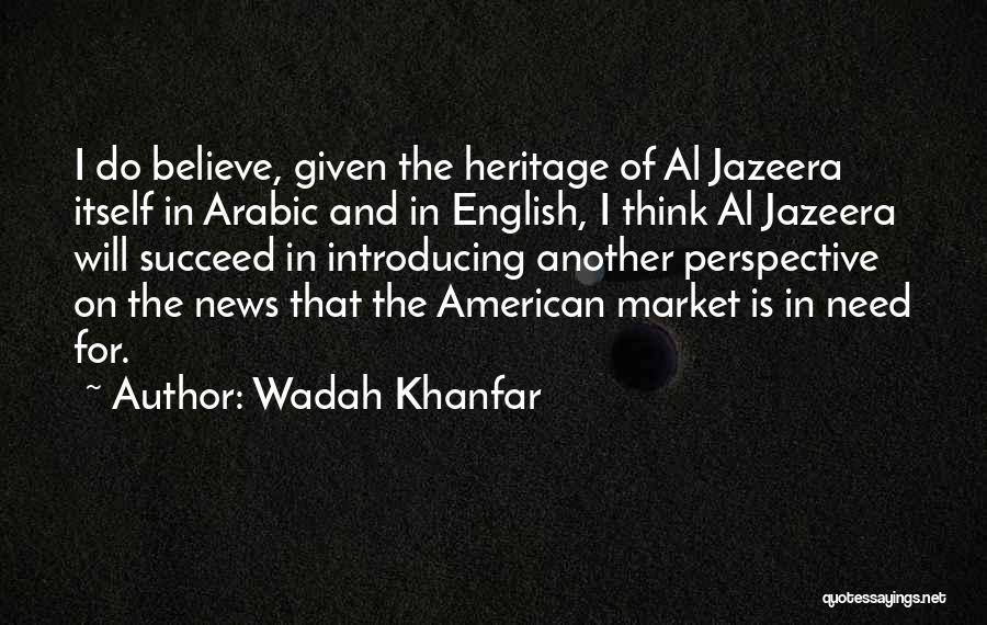 Wadah Khanfar Quotes 1126881