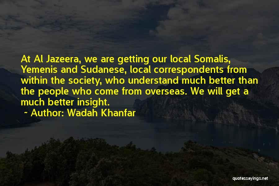 Wadah Khanfar Quotes 1333758