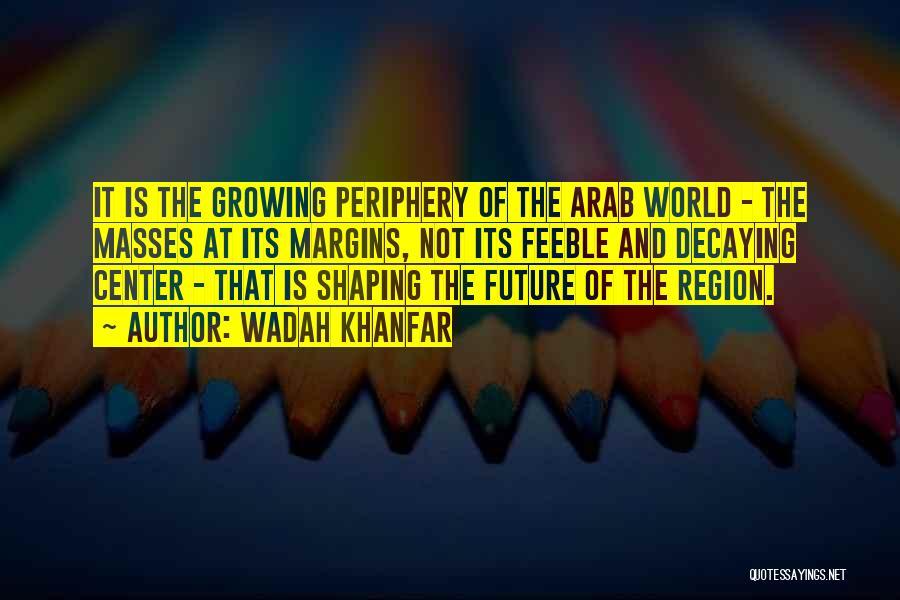 Wadah Khanfar Quotes 1377062