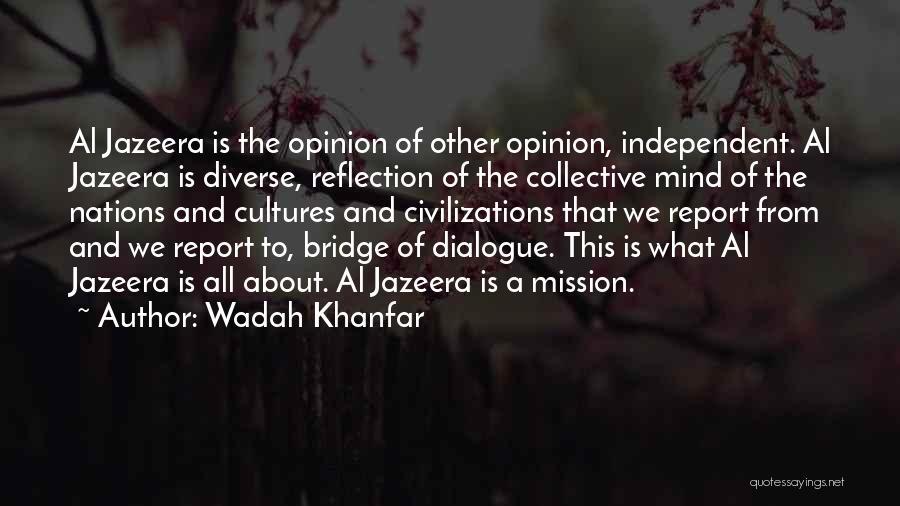 Wadah Khanfar Quotes 1429675