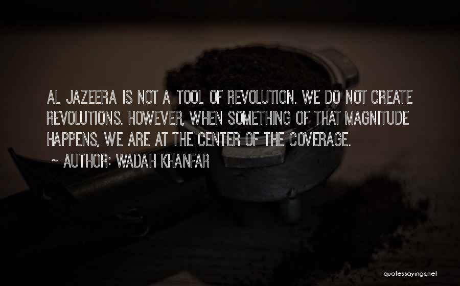 Wadah Khanfar Quotes 1608575
