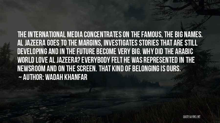 Wadah Khanfar Quotes 218039