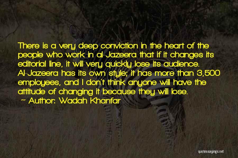 Wadah Khanfar Quotes 242338