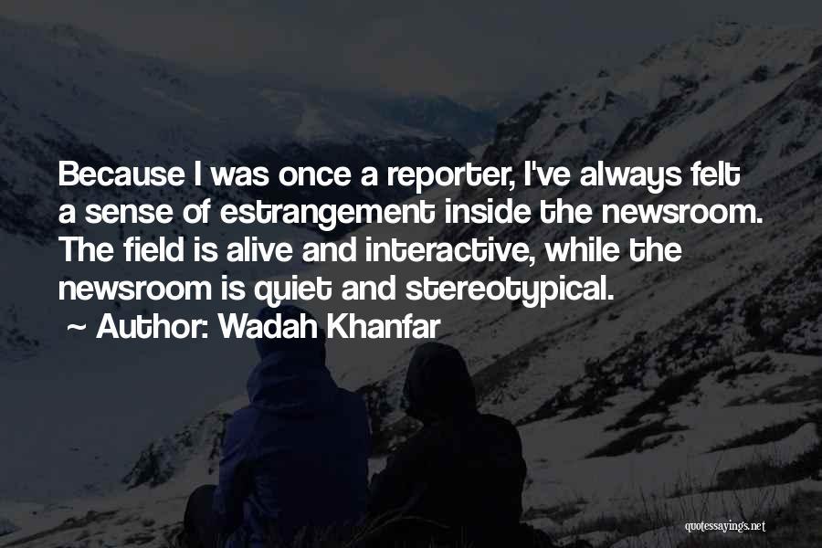 Wadah Khanfar Quotes 460911