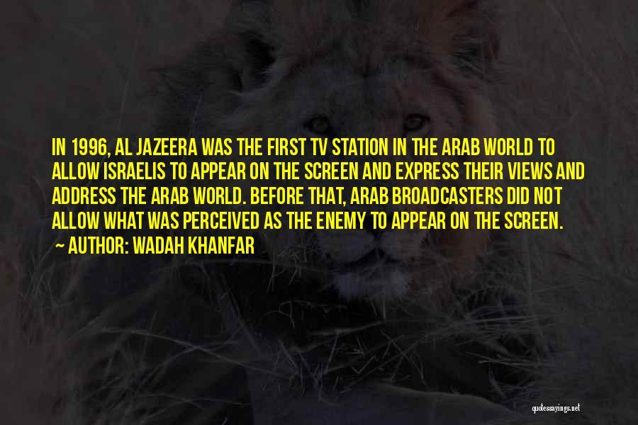 Wadah Khanfar Quotes 880868