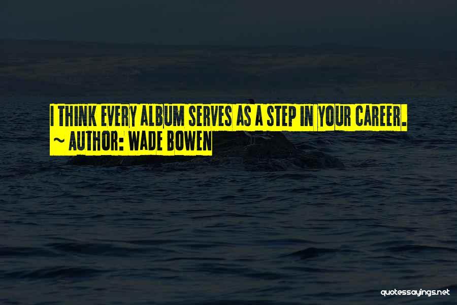 Wade Bowen Quotes 110853