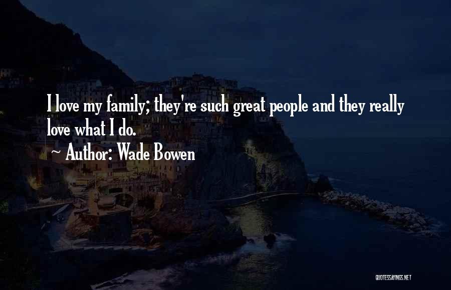 Wade Bowen Quotes 1774068