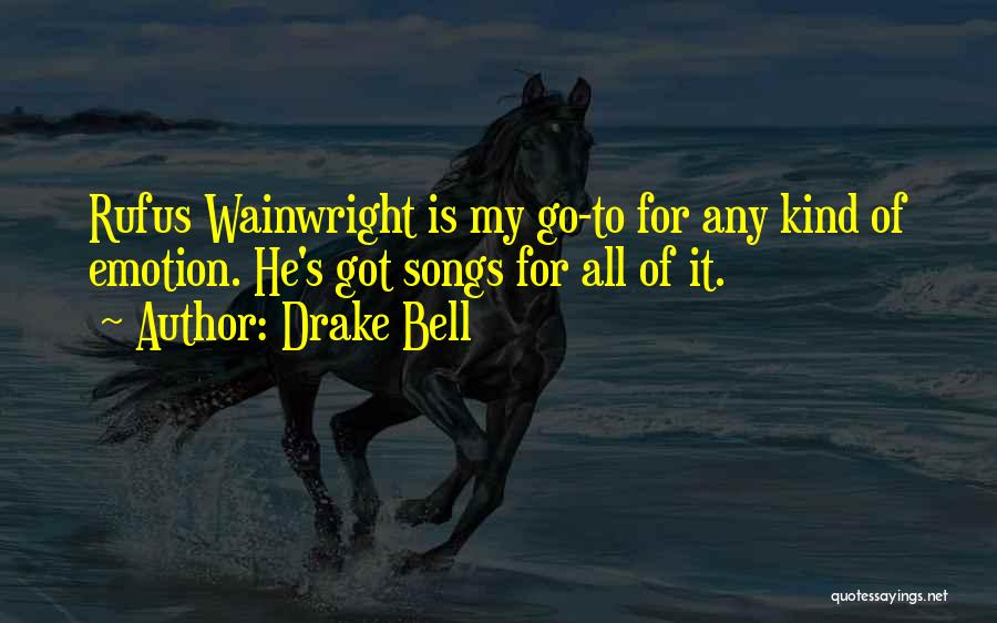 Wainwright Quotes By Drake Bell