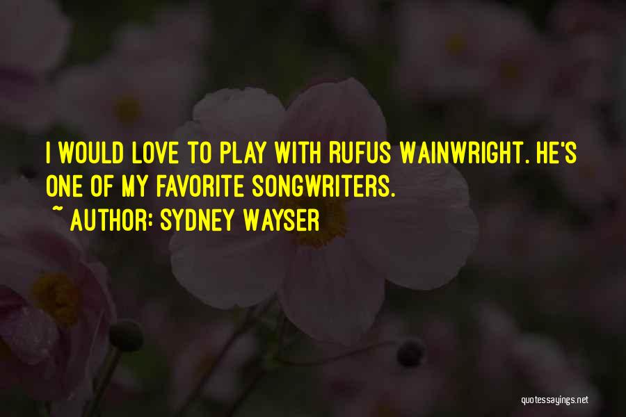 Wainwright Quotes By Sydney Wayser