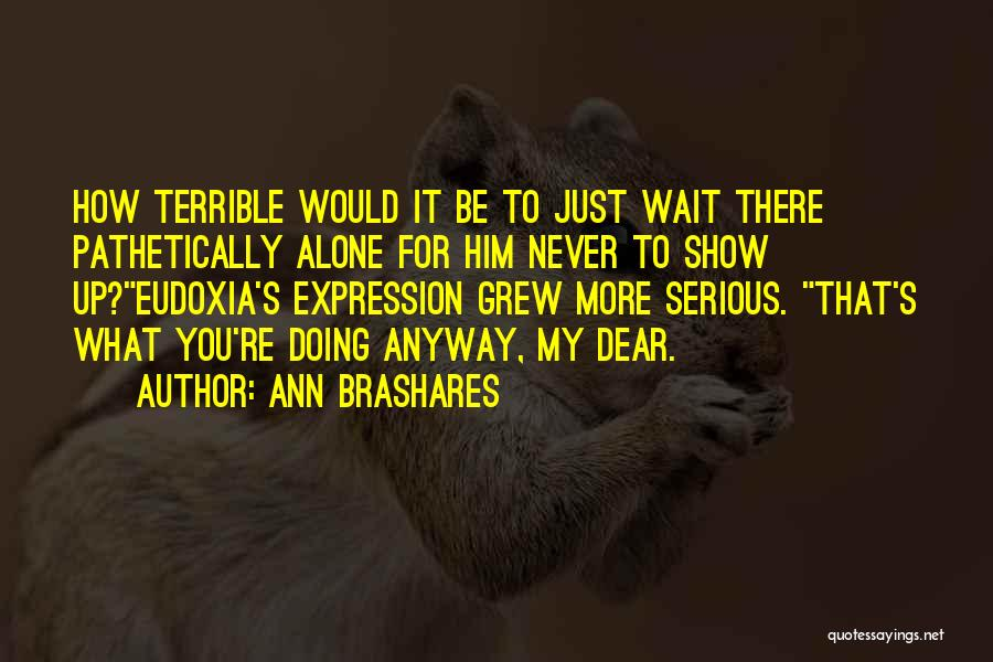 Wait What Quotes By Ann Brashares