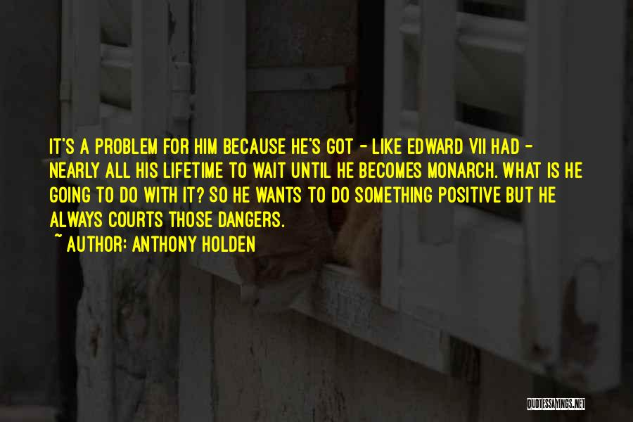 Wait What Quotes By Anthony Holden