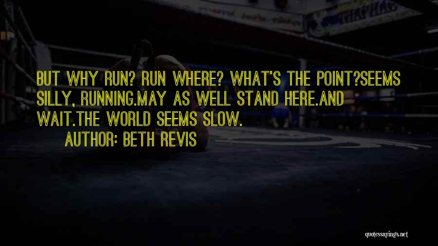 Wait What Quotes By Beth Revis