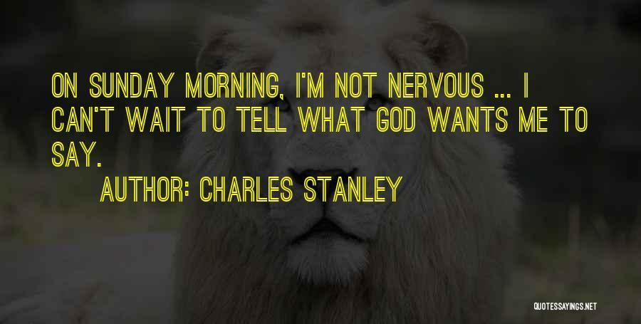 Wait What Quotes By Charles Stanley